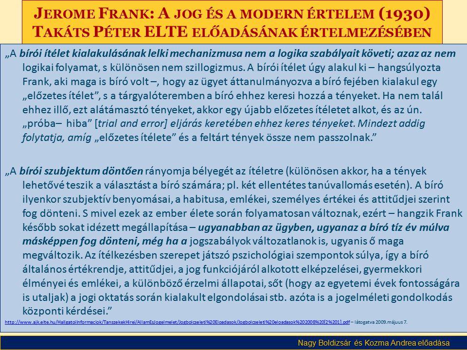 Jerome Frank: A jog és a modern értelem (1930) Takáts Péter ELTE előadásának értelmezésében