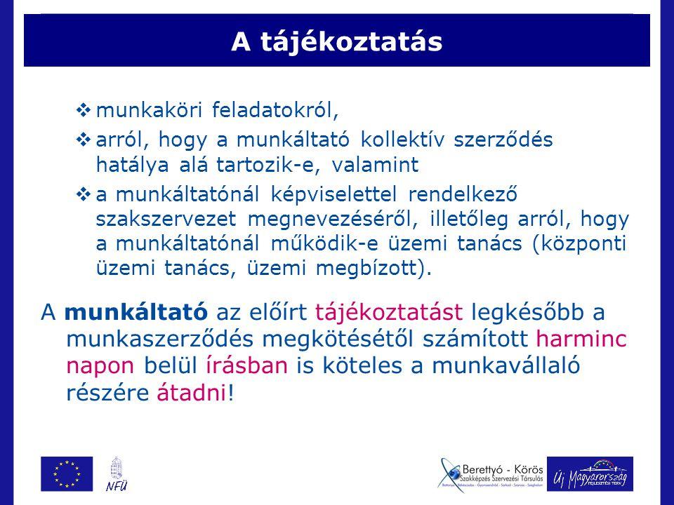 A tájékoztatás munkaköri feladatokról, arról, hogy a munkáltató kollektív szerződés hatálya alá tartozik-e, valamint.