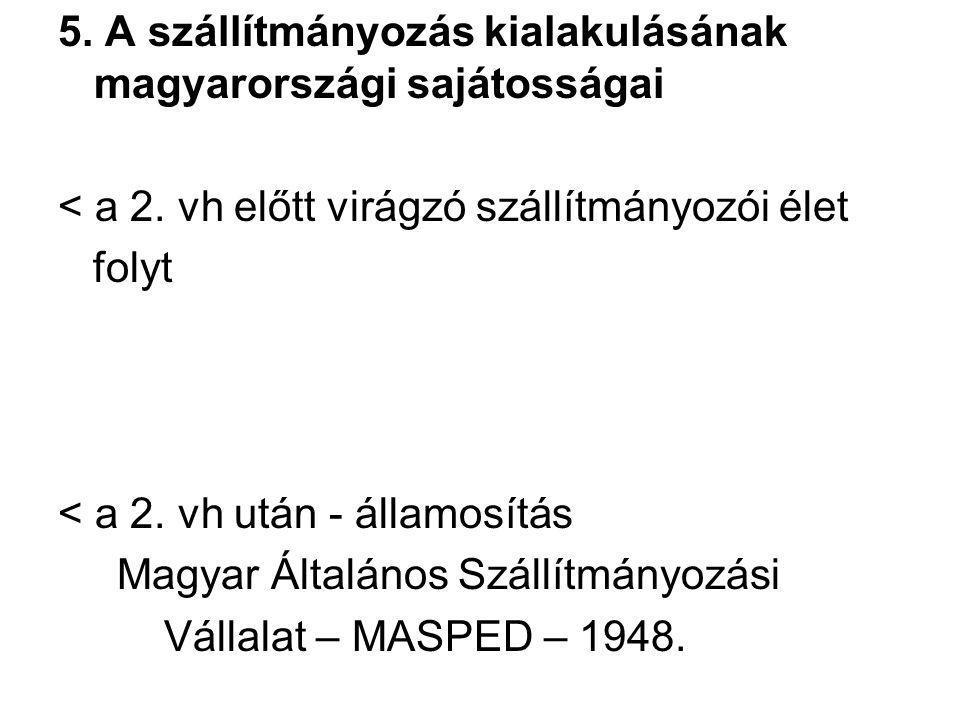 5. A szállítmányozás kialakulásának magyarországi sajátosságai