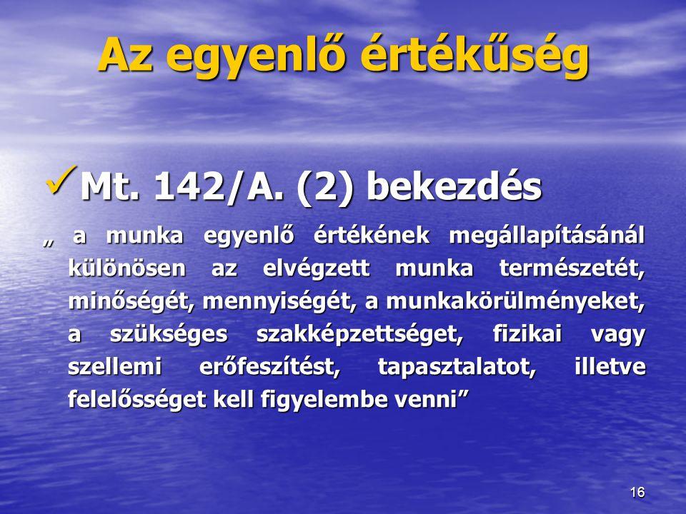 Az egyenlő értékűség Mt. 142/A. (2) bekezdés