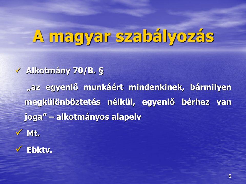 A magyar szabályozás Alkotmány 70/B. §
