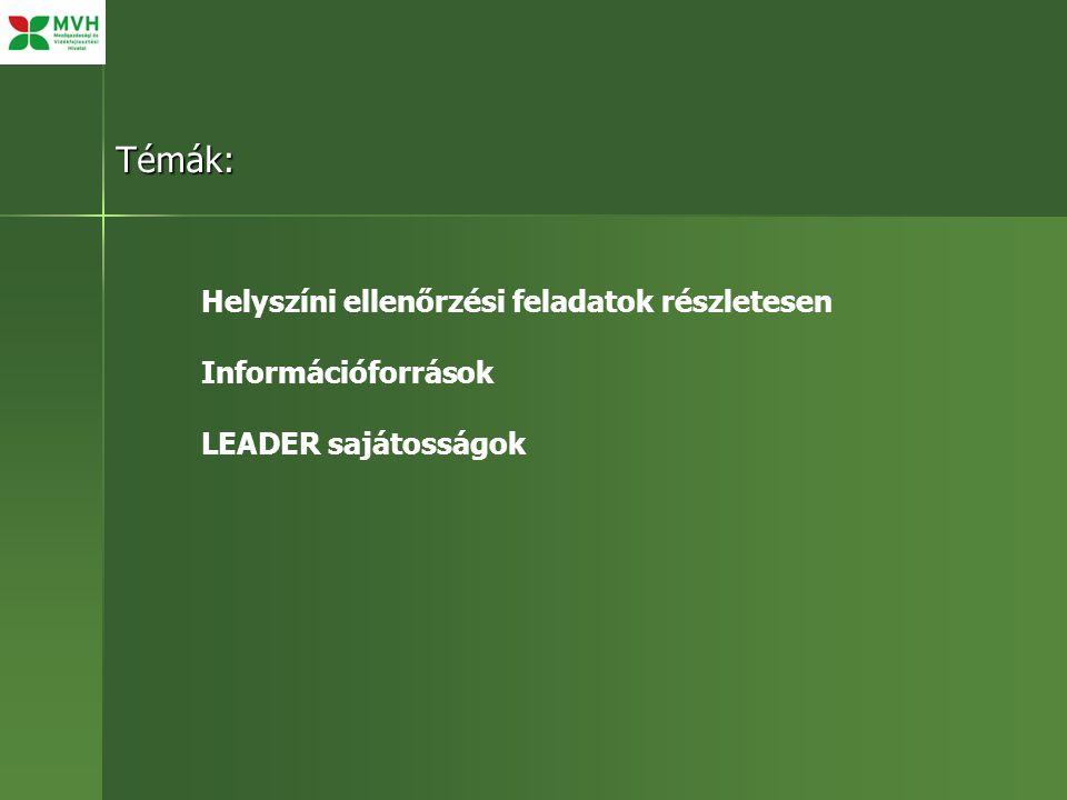 Témák: Helyszíni ellenőrzési feladatok részletesen Információforrások