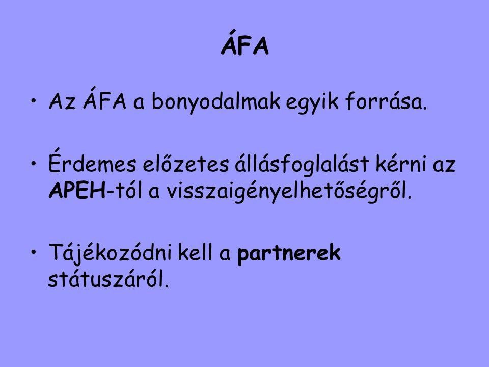 ÁFA Az ÁFA a bonyodalmak egyik forrása.