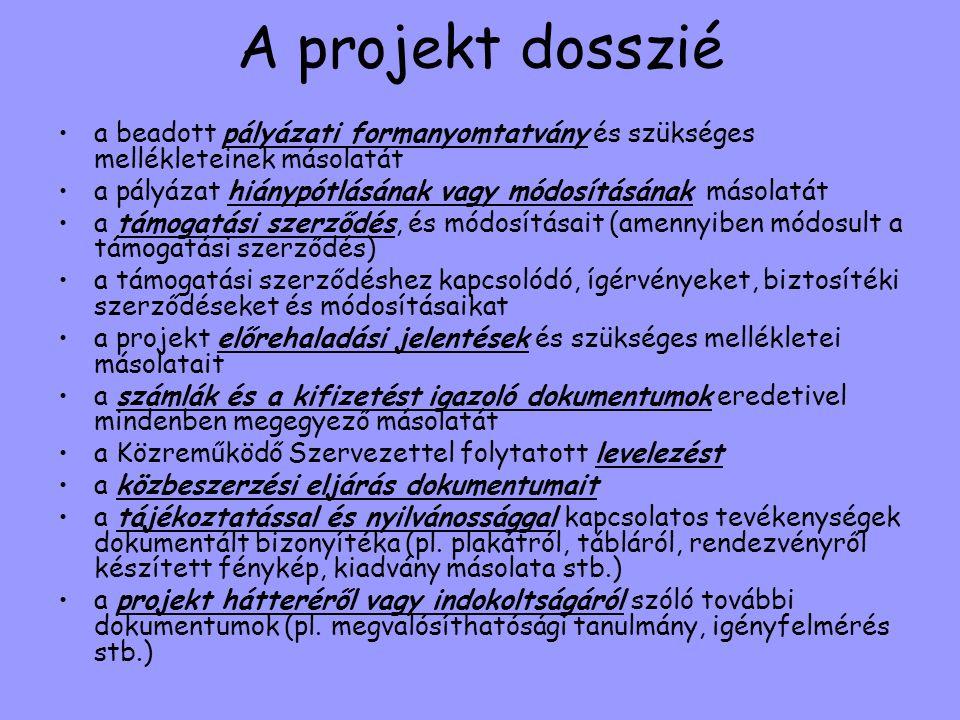 A projekt dosszié a beadott pályázati formanyomtatvány és szükséges mellékleteinek másolatát.