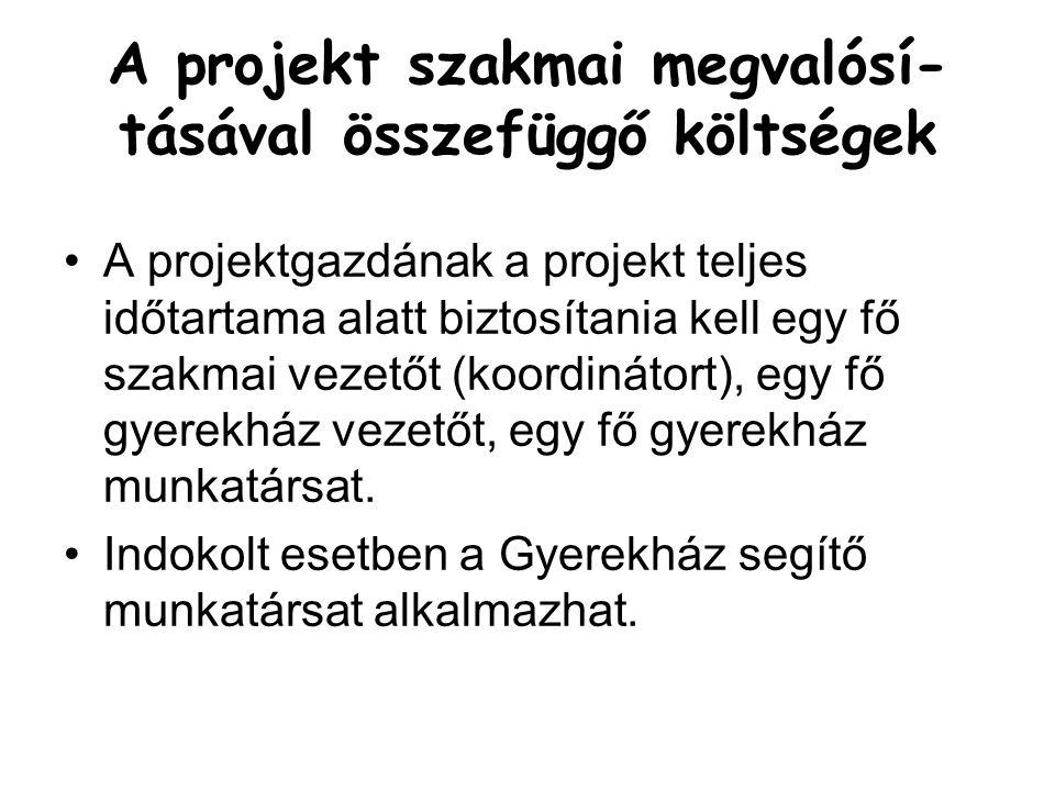 A projekt szakmai megvalósí-tásával összefüggő költségek