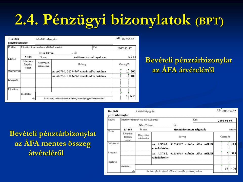 2.4. Pénzügyi bizonylatok (BPT)