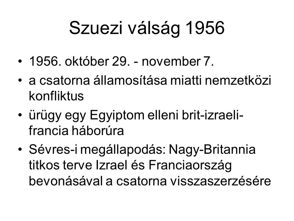 Szuezi válság 1956 1956. október 29. - november 7.