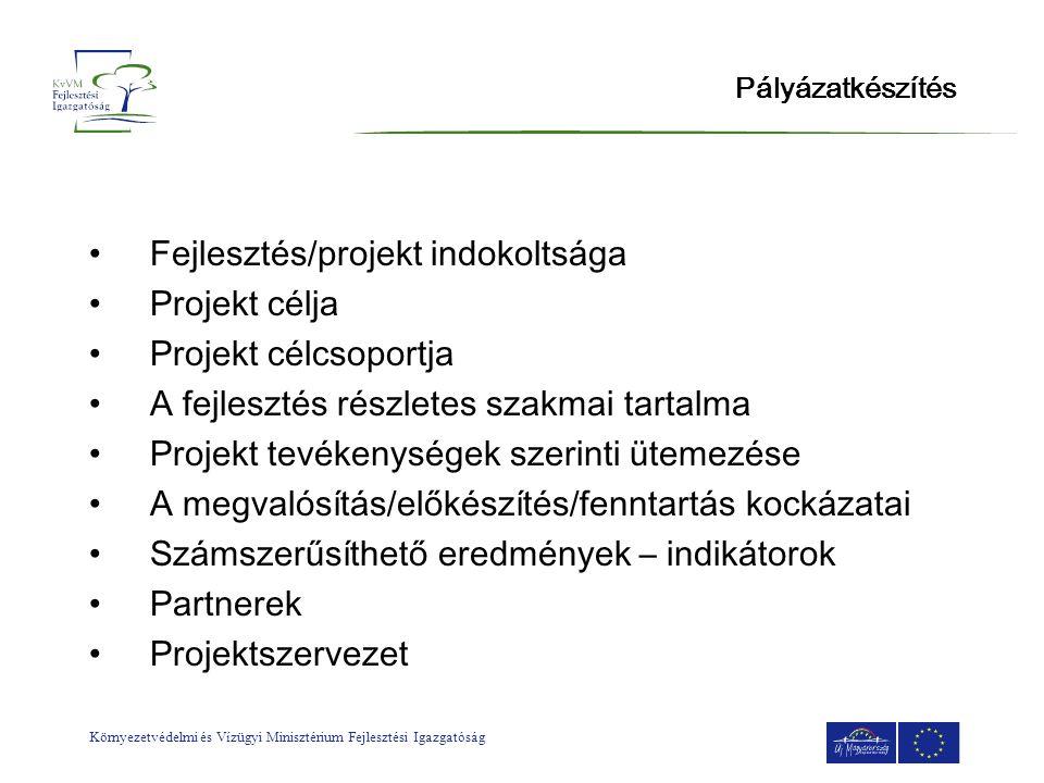 Fejlesztés/projekt indokoltsága Projekt célja Projekt célcsoportja