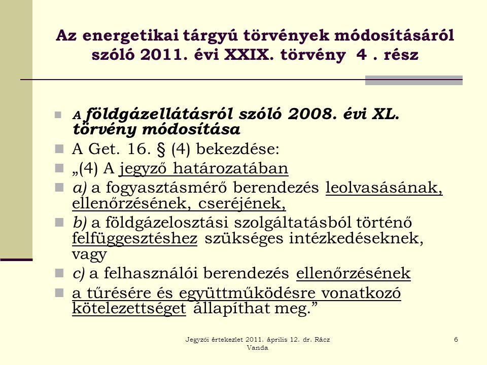 Jegyzői értekezlet 2011. április 12. dr. Rácz Vanda