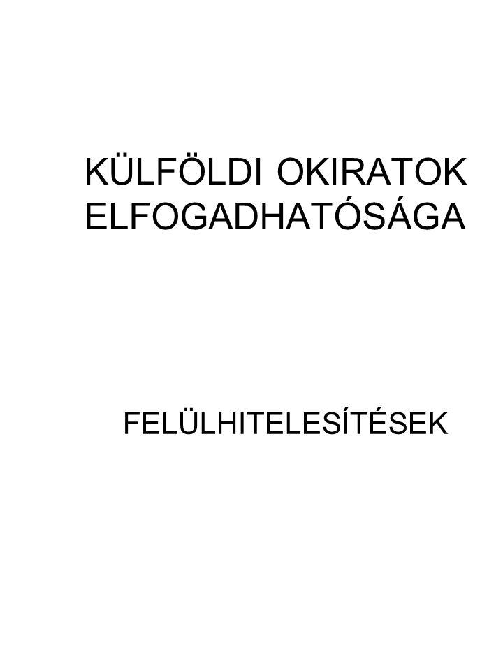 KÜLFÖLDI OKIRATOK ELFOGADHATÓSÁGA