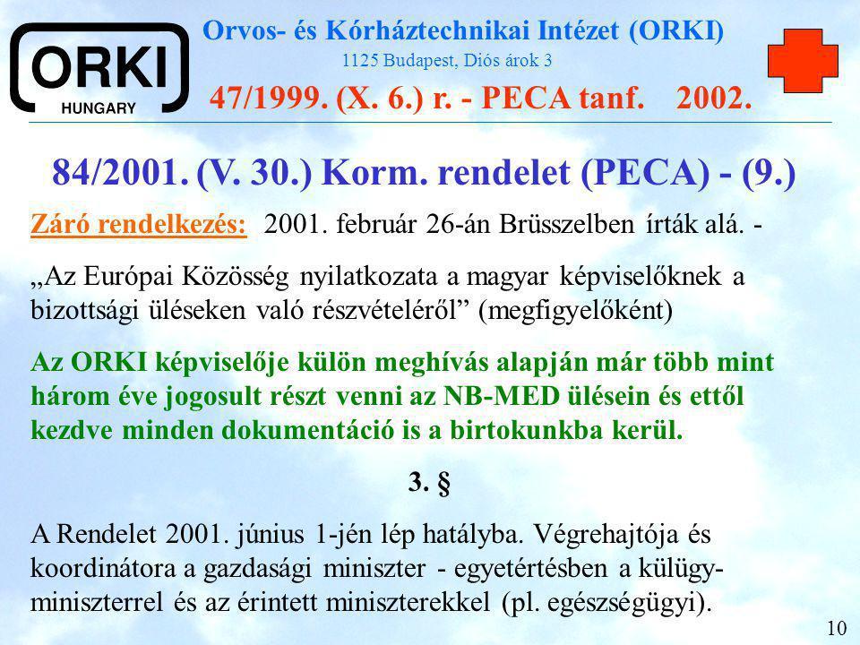 84/2001. (V. 30.) Korm. rendelet (PECA) - (9.)