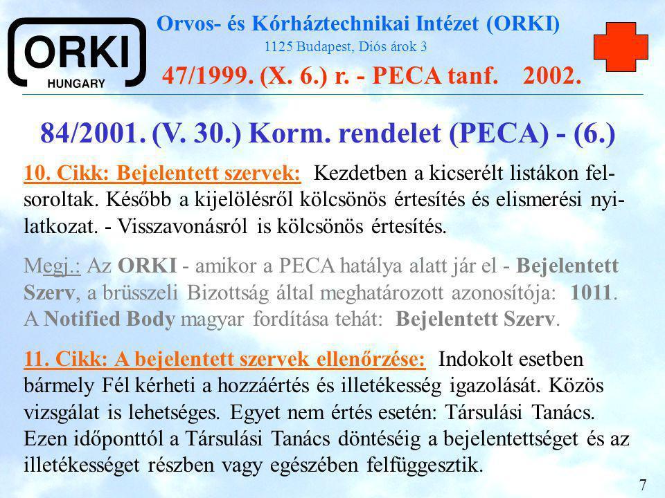 84/2001. (V. 30.) Korm. rendelet (PECA) - (6.)