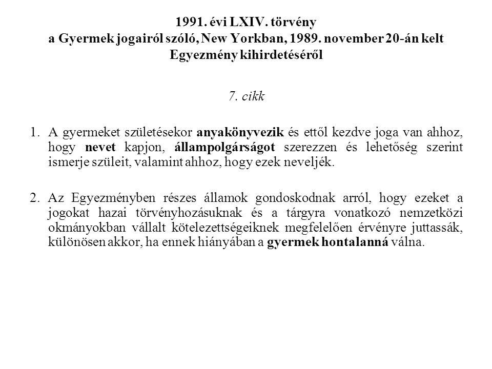 1991. évi LXIV. törvény a Gyermek jogairól szóló, New Yorkban, 1989