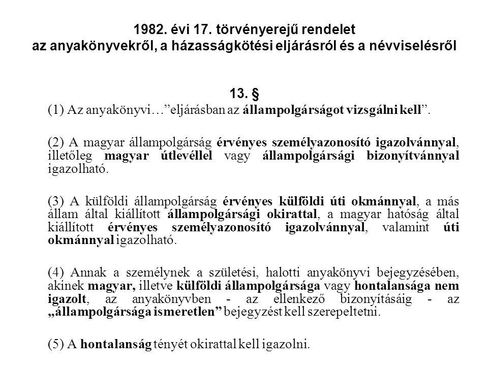 1982. évi 17. törvényerejű rendelet az anyakönyvekről, a házasságkötési eljárásról és a névviselésről