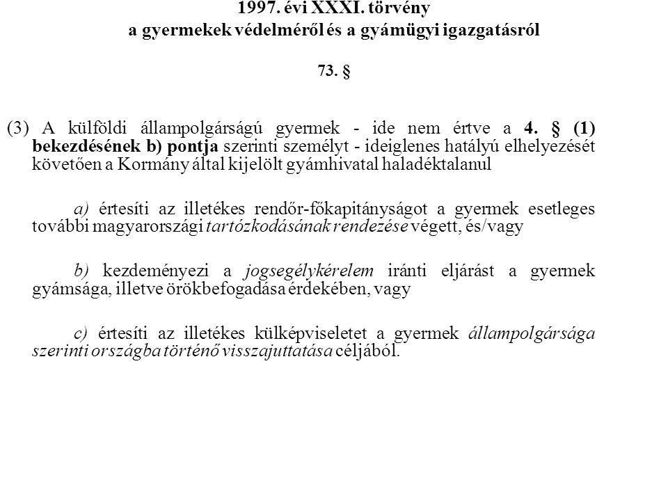 1997. évi XXXI. törvény a gyermekek védelméről és a gyámügyi igazgatásról 73. §