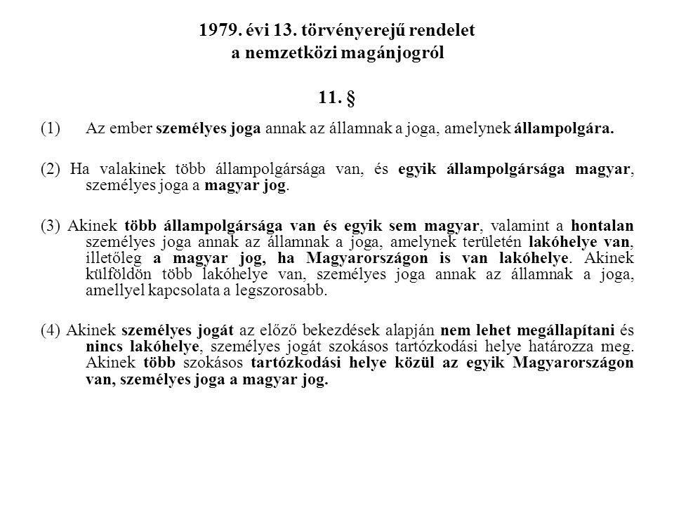 1979. évi 13. törvényerejű rendelet a nemzetközi magánjogról 11. §