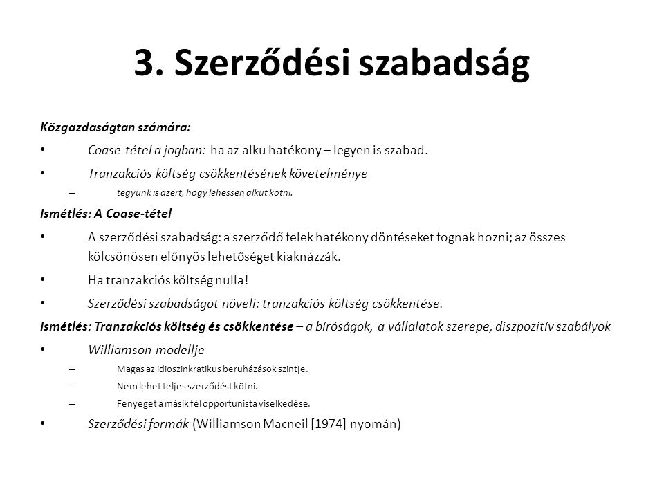 3. Szerződési szabadság Közgazdaságtan számára: