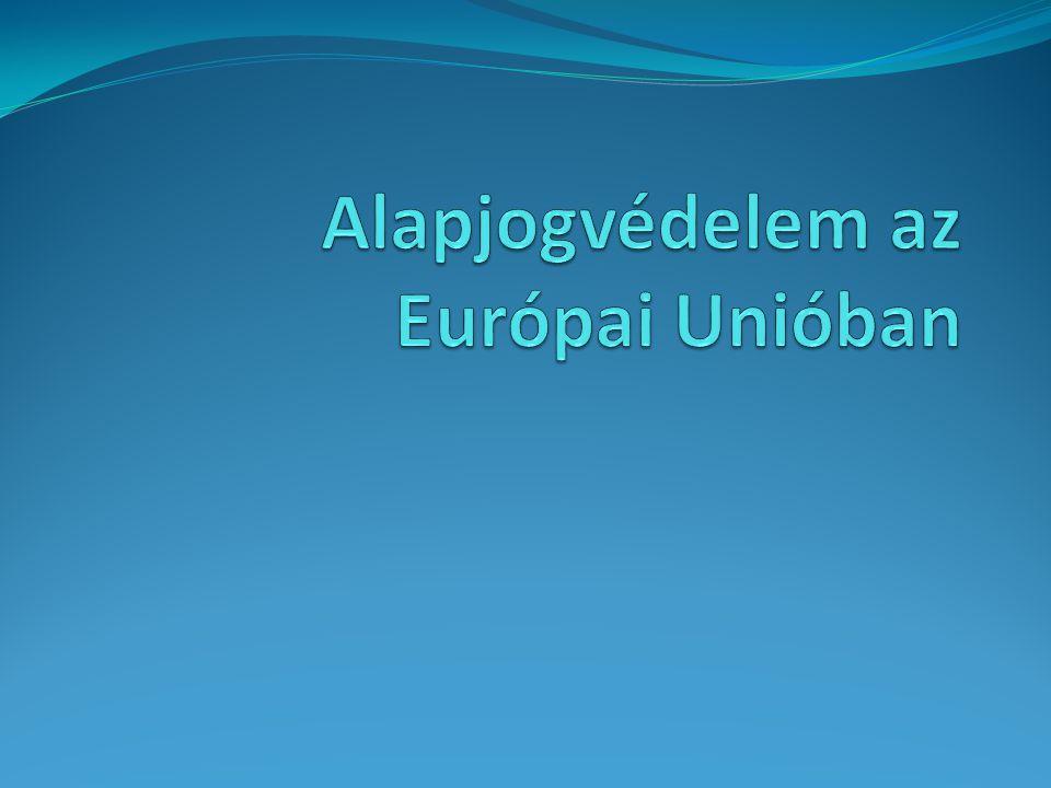 Alapjogvédelem az Európai Unióban