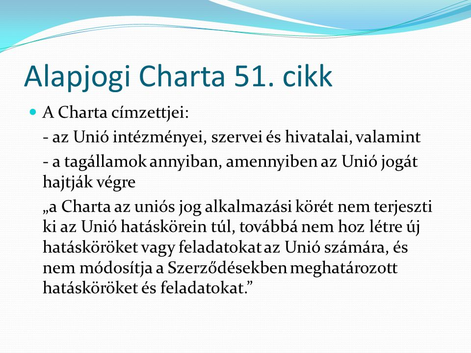 Alapjogi Charta 51. cikk A Charta címzettjei: