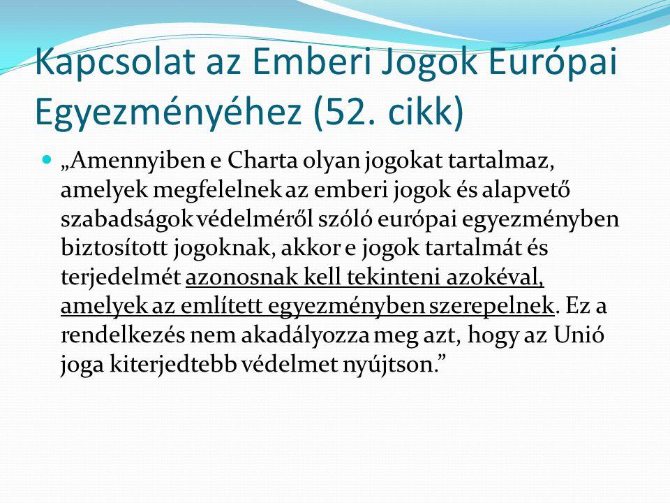 Kapcsolat az Emberi Jogok Európai Egyezményéhez (52. cikk)