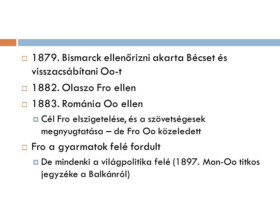 1879. Bismarck ellenőrizni akarta Bécset és visszacsábítani Oo-t