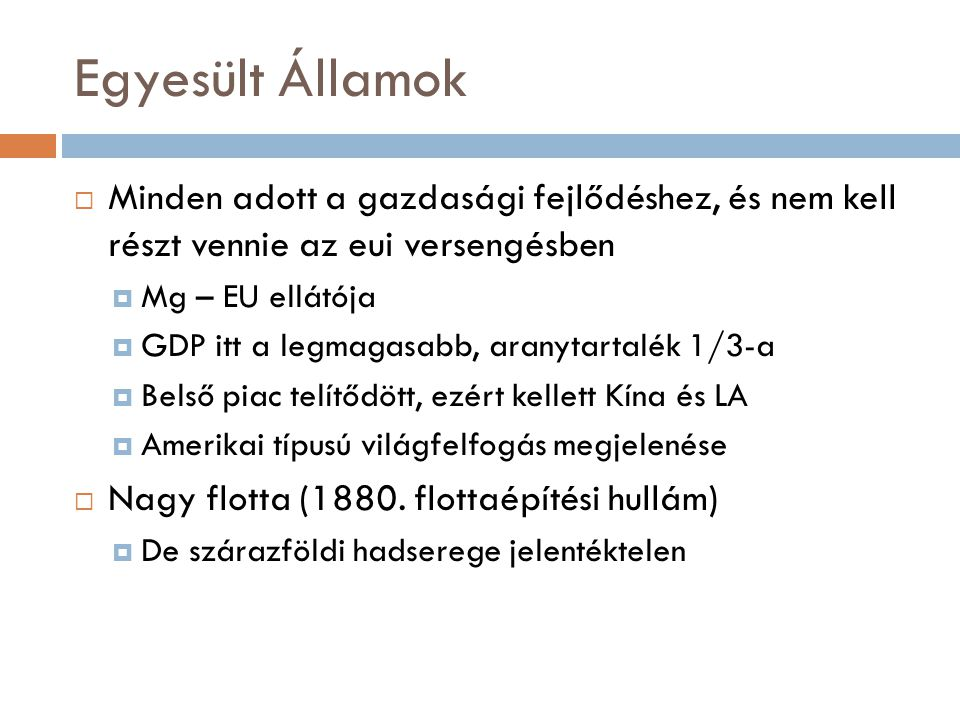 Egyesült Államok Minden adott a gazdasági fejlődéshez, és nem kell részt vennie az eui versengésben.