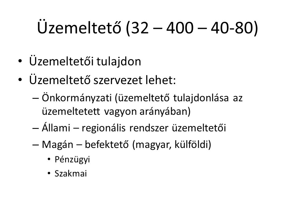 Üzemeltető (32 – 400 – 40-80) Üzemeltetői tulajdon