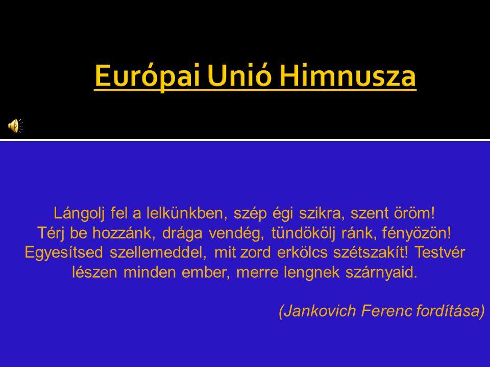 Európai Unió Himnusza Cím: An die Freude Jelentés: Örömóda