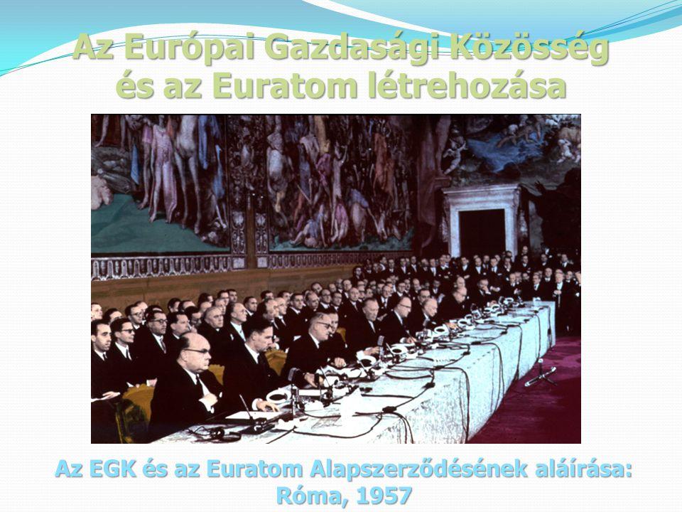 Az Európai Gazdasági Közösség és az Euratom létrehozása