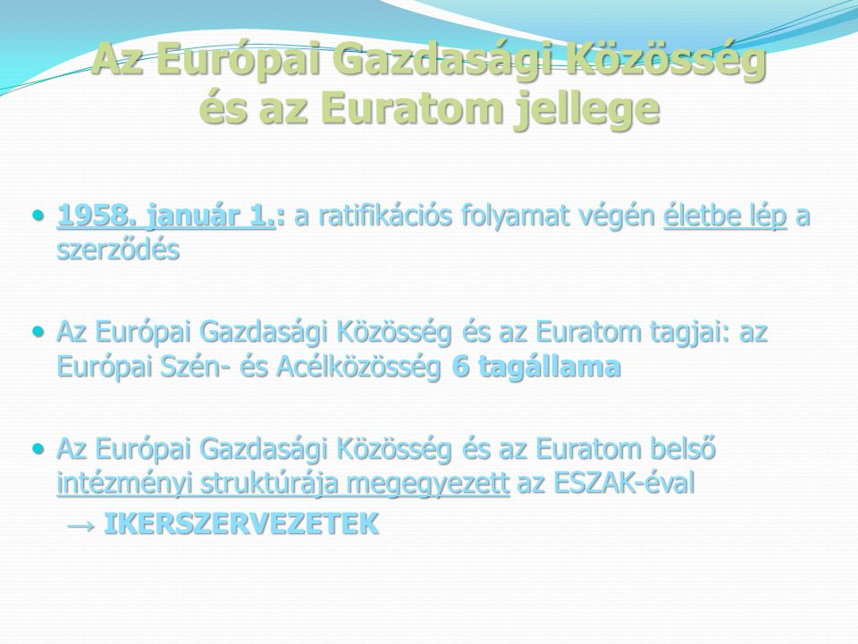Az Európai Gazdasági Közösség és az Euratom jellege