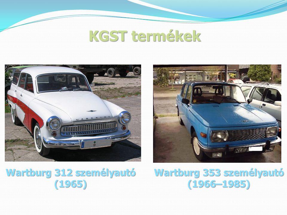 KGST termékek Wartburg 312 személyautó (1965) Wartburg 353 személyautó
