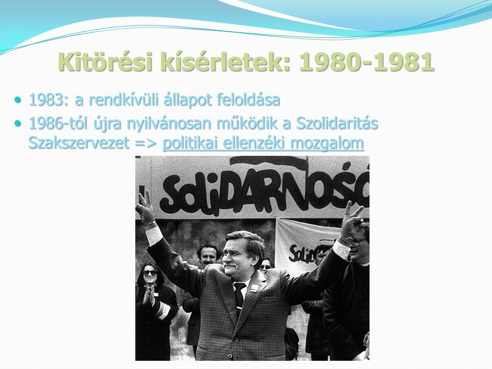Kitörési kísérletek: 1980-1981