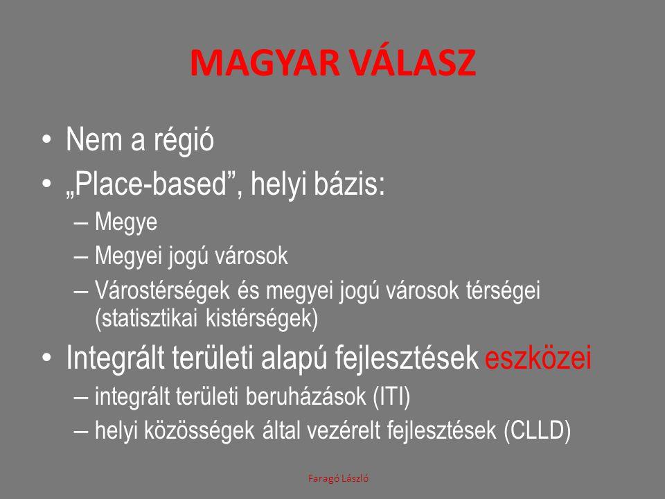 """Magyar válasz Nem a régió """"Place-based , helyi bázis:"""