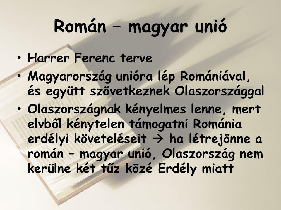 Román – magyar unió Harrer Ferenc terve