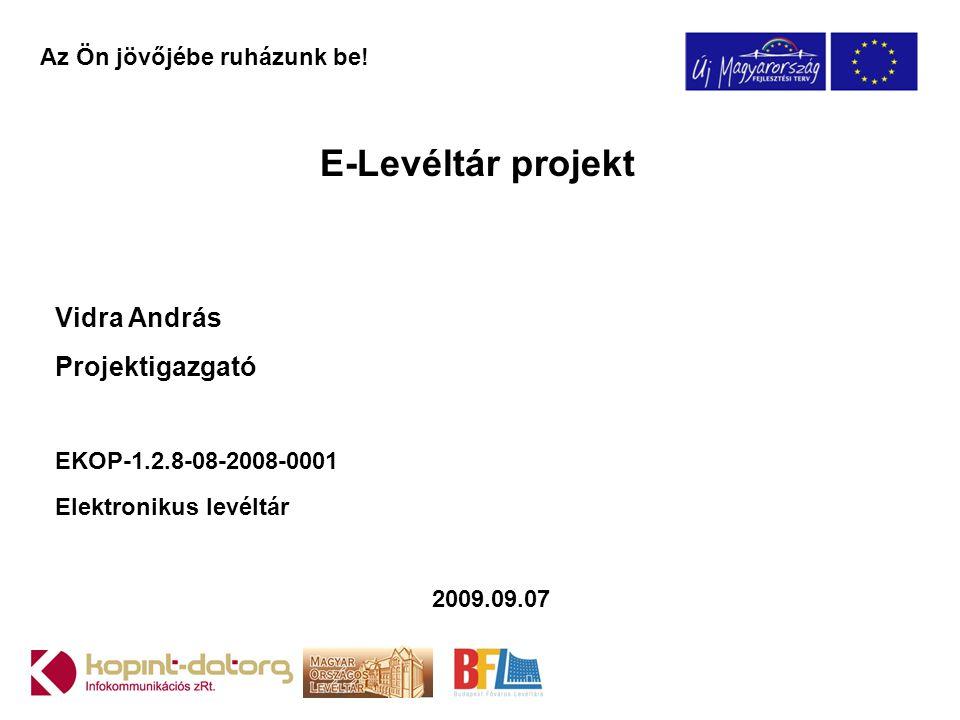 E-Levéltár projekt Vidra András Projektigazgató