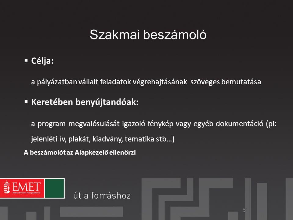 Szakmai beszámoló Célja: Keretében benyújtandóak: