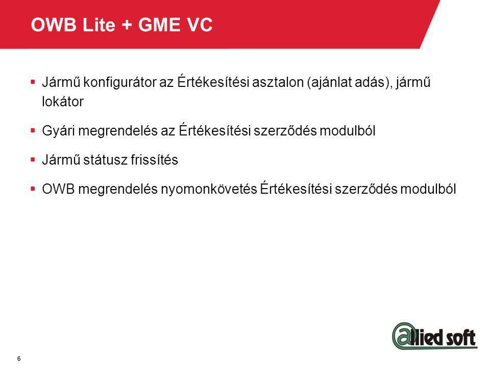 OWB Lite + GME VC Jármű konfigurátor az Értékesítési asztalon (ajánlat adás), jármű lokátor. Gyári megrendelés az Értékesítési szerződés modulból.