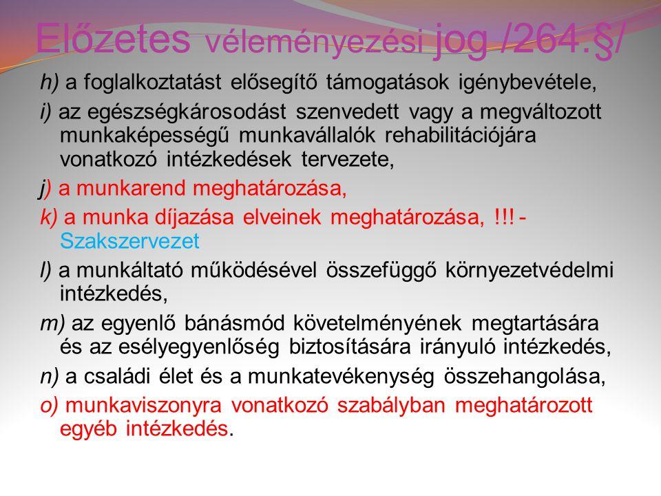 Előzetes véleményezési jog /264.§/