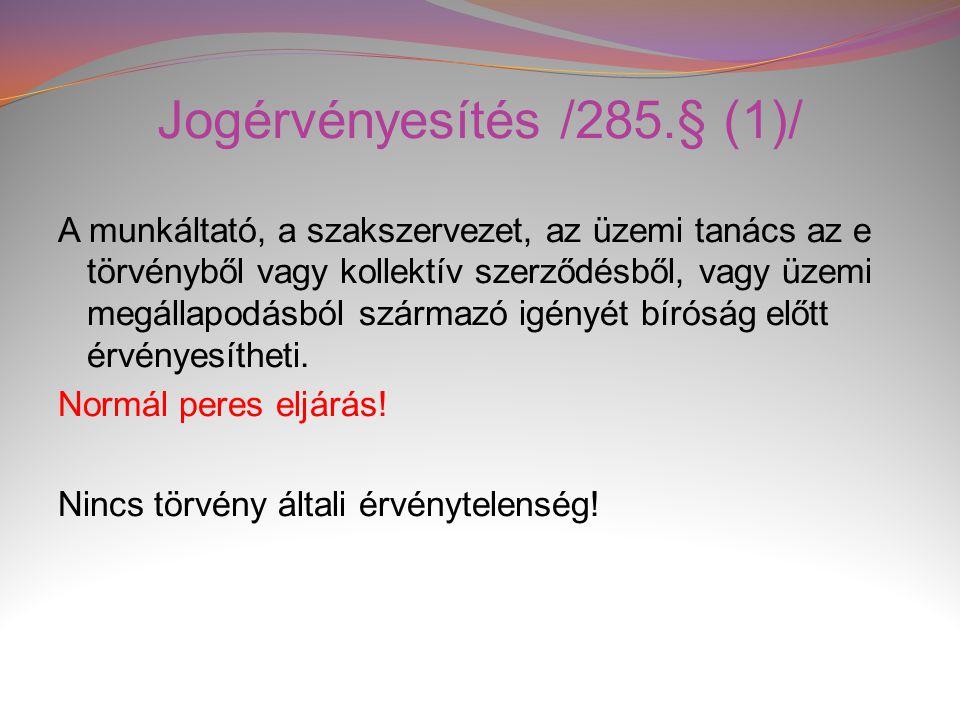 Jogérvényesítés /285.§ (1)/