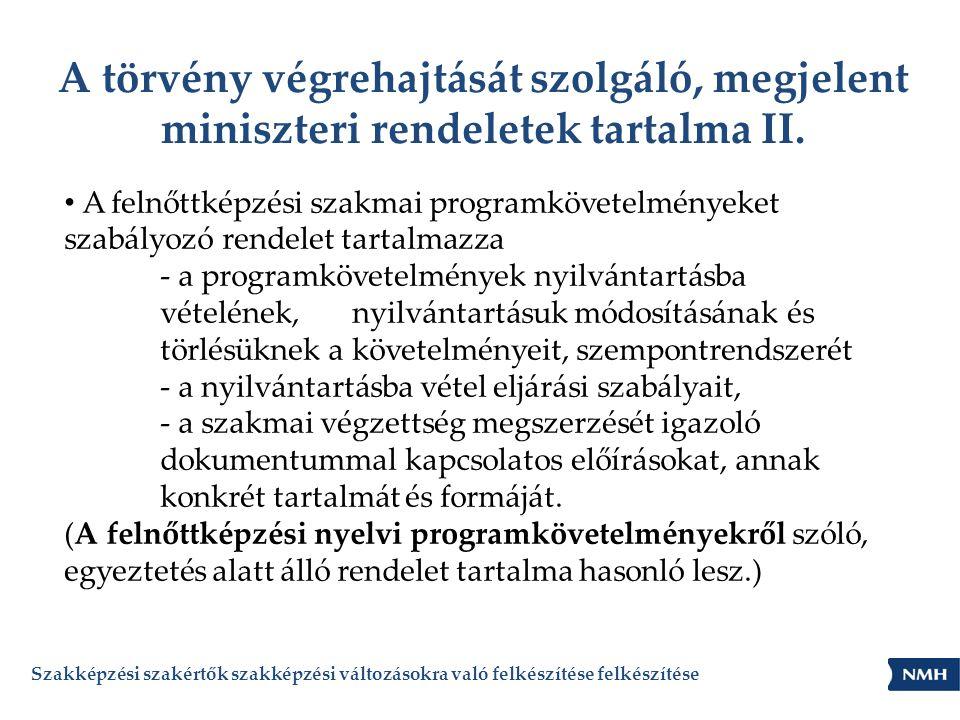 A törvény végrehajtását szolgáló, megjelent miniszteri rendeletek tartalma II.