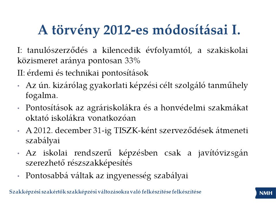 A törvény 2012-es módosításai I.