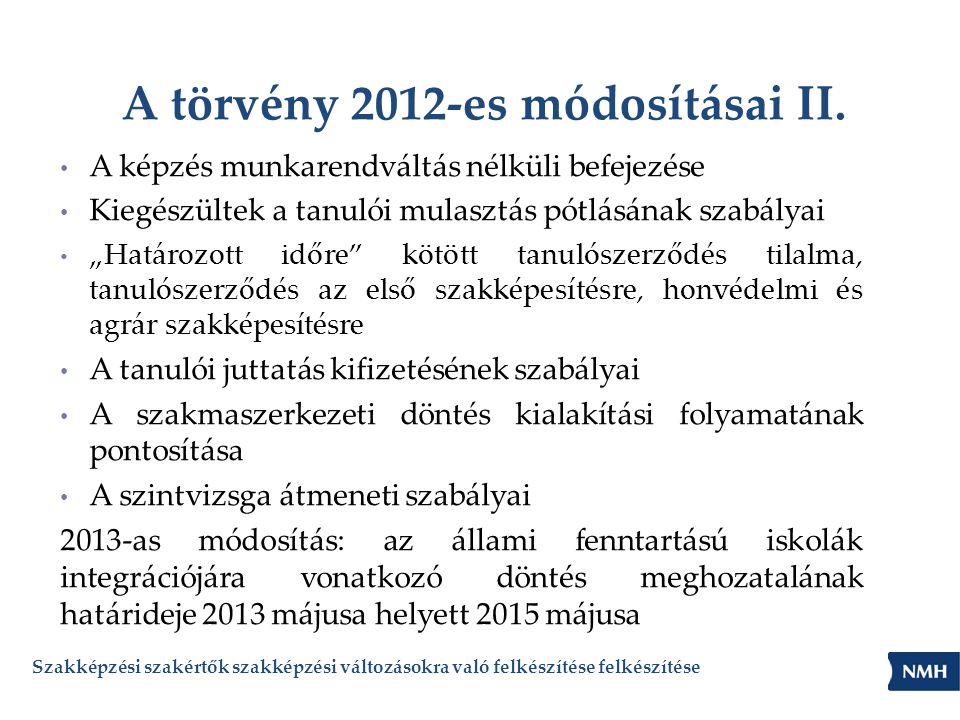 A törvény 2012-es módosításai II.