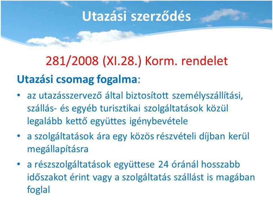 Utazási szerződés 281/2008 (XI.28.) Korm. rendelet