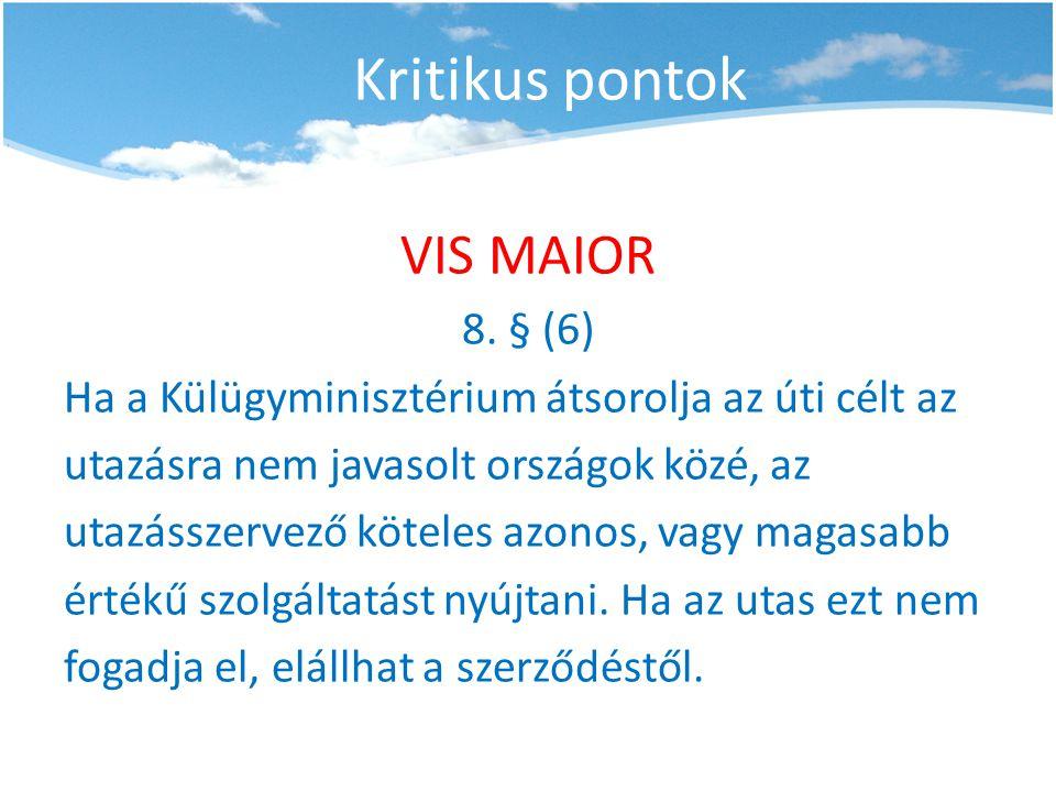 Kritikus pontok VIS MAIOR 8. § (6)