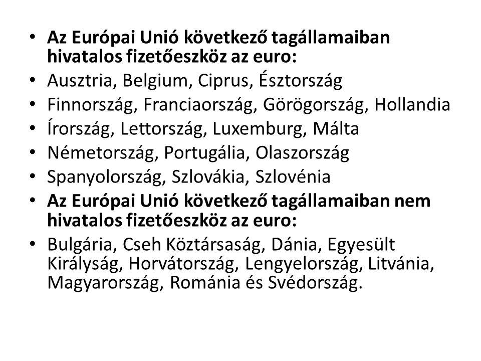 Az Európai Unió következő tagállamaiban hivatalos fizetőeszköz az euro: