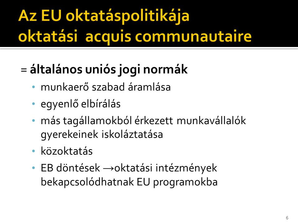 Az EU oktatáspolitikája oktatási acquis communautaire
