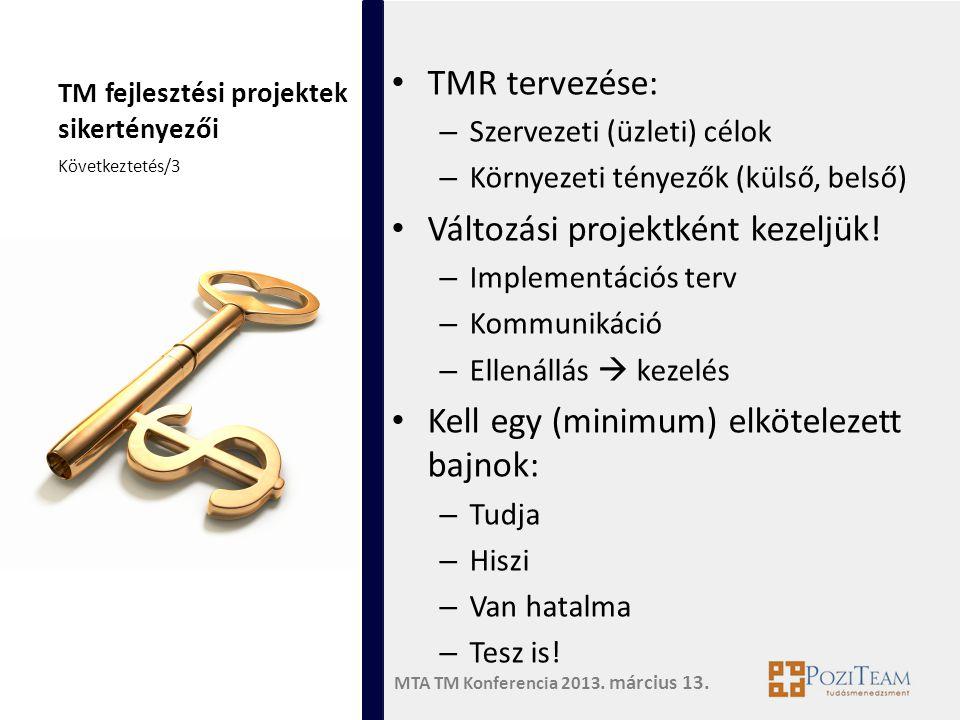 TM fejlesztési projektek sikertényezői