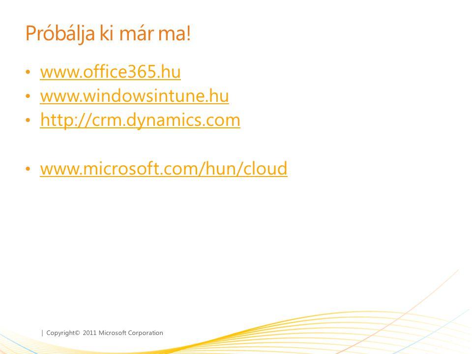 Próbálja ki már ma! www.office365.hu www.windowsintune.hu