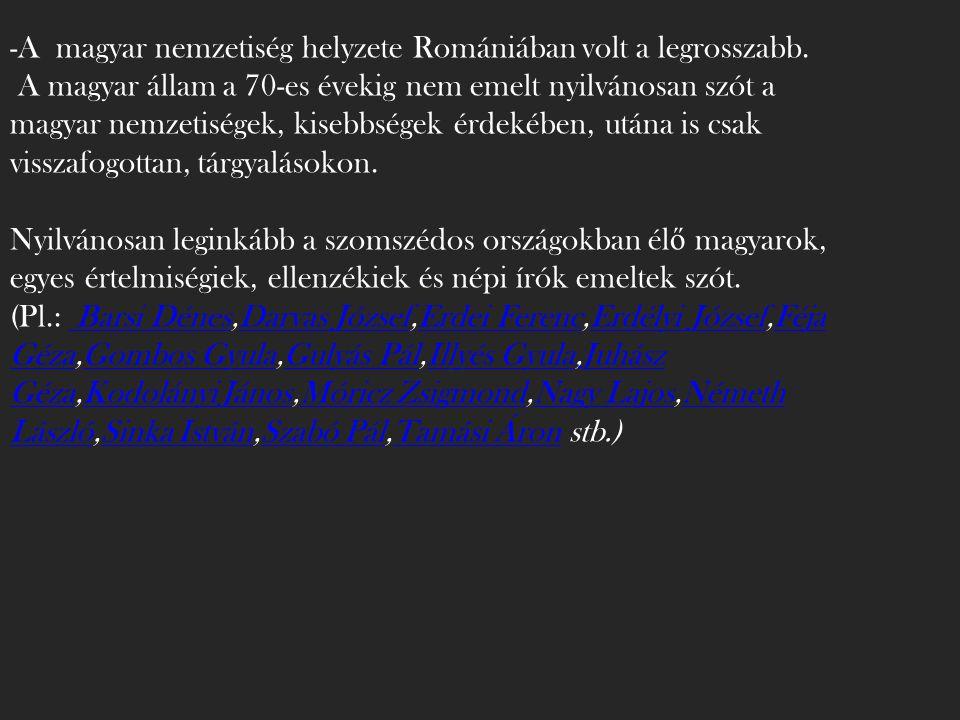 A magyar nemzetiség helyzete Romániában volt a legrosszabb.