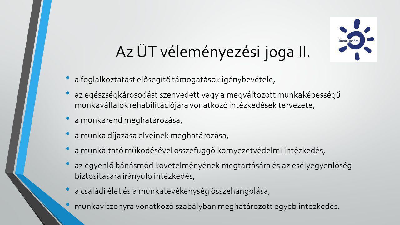 Az ÜT véleményezési joga II.